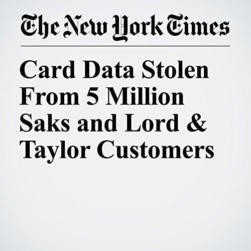 Card Data Stolen From 5 Million Saks and Lord & Taylor Customers copertina