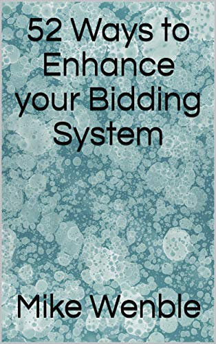 52 Ways to Enhance your Bidding System (English Edition)