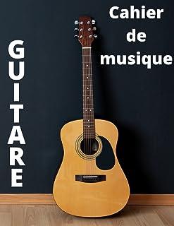 Cahier de musique pour guitare: Livre contenant 100 pages de partitions grand format avec sommaire