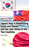 Series: History not Written in Textbooks (3) Japan's help in Modernizing Korea and Taiwan and the Later Status of the Two Countries