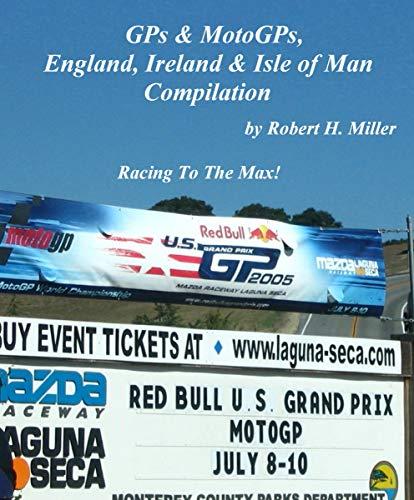 Motorcycle Road Trips (Vol. 39) GPs & MotoGPs, England, Ireland & Isle of Man Compilation - On Sale!: Racing To The Max! (Backroad Bob's Motorcycle Road Trips) (English Edition)