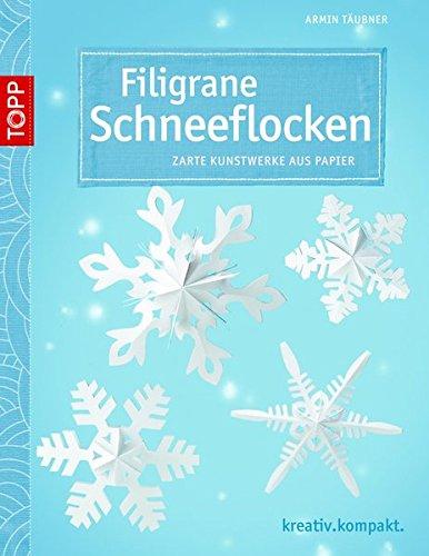Filigrane Schneeflocken: Zarte Kunstwerke aus Papier (kreativ.kompakt.)