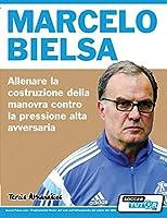 Marcelo Bielsa - Allenare la fase di costruzione del gioco contro la pressione alta dell'avversario