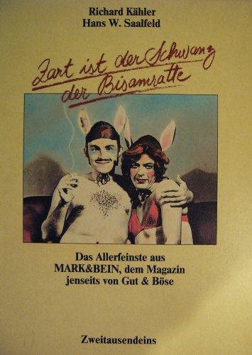 Zart ist der Schwanz der Bisamratte - Das Allerfeinste aus Mark + Bein dem Magazin jenseits von Gut und Böse