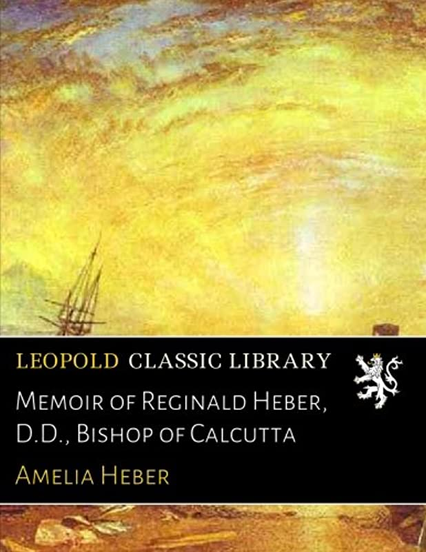 機動場合薄いMemoir of Reginald Heber, D.D., Bishop of Calcutta