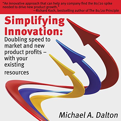 Simplifying Innovation: Doubling Speed to Market and New Product Profits with Your Existing Resources audiobook cover art