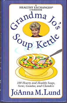 Hardcover Grandma Jo's Soup Kettle: 100 Hearty and Healthy Soups, Stews, Gumbos, and Chowders ( A Healthy Exchanges Cookbook ) Book