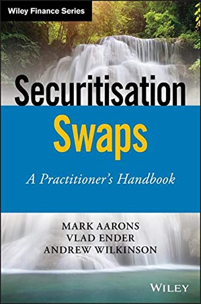Securitisation Derivatives: A Practioner's Handbook (The Wiley Finance Series)