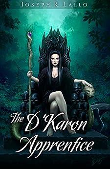 The D'Karon Apprentice (The Book of Deacon Series 4) by [Joseph Lallo]