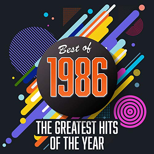 Best of 1986: The Greatest Hits of the Year