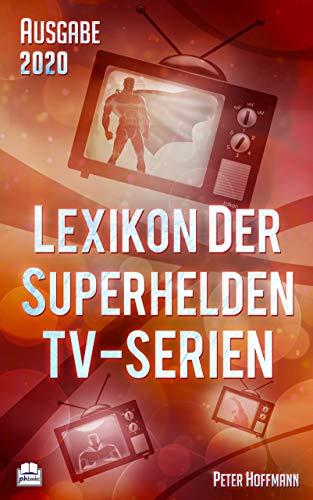Lexikon der Superhelden TV-Serien - Ausgabe 2020