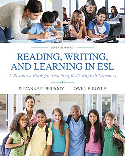Compare Textbook Prices for Reading, Writing and Learning in ESL: A Resource Book for Teaching K-12 English Learners 7 Edition ISBN 9780134014548 by Peregoy, Suzanne F.,Boyle, Owen F.