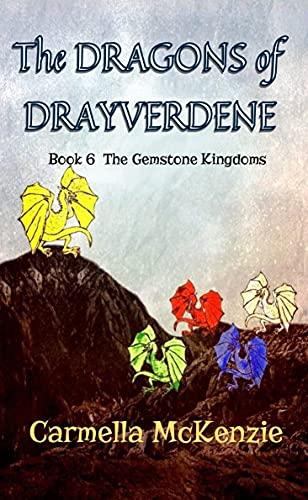 The Dragons of Drayverdene: Book 6 The Gemstone Kingdoms (English Edition)