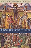 From Jesus to Christ: The Origins of the New Testament Images of Jesus...