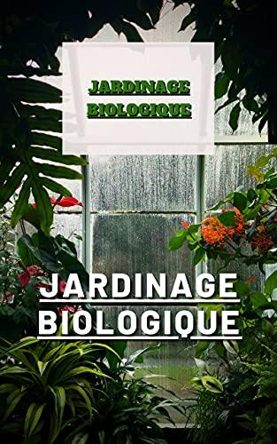 Couverture du livre TOUT LE JARDINAGE BIOLOGIQUE