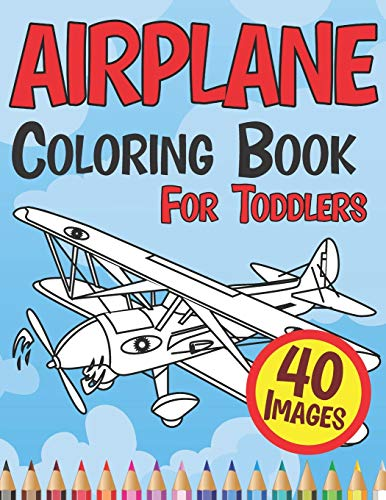 Airplane Coloring Book for Toddlers: Cute Plane Colouring Books Beautiful Pages for Kids Age 4-8