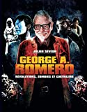 George a Romero - Révolutions, Zombies et Chevalerie - Sirius Editions - 03/03/2020