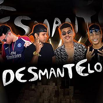 Desmantelo (feat. DL no Beat) (Brega Funk)