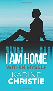 I Am Home Within Myself