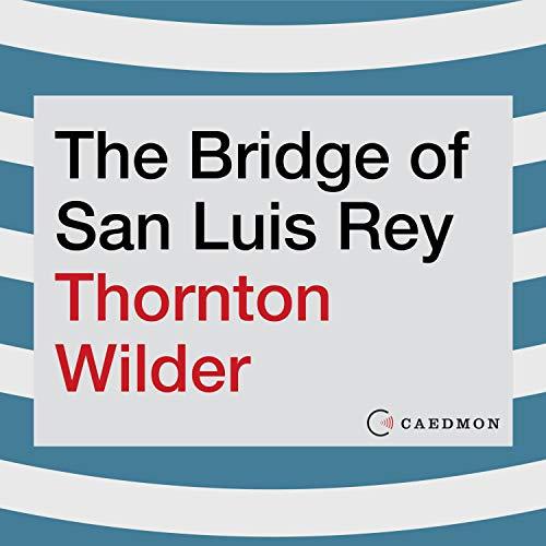 The Bridge of San Luis Rey audiobook cover art