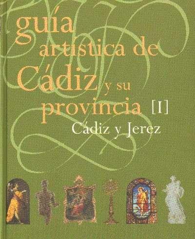 GUIA ARTISTICA DE CADIZ Y SU PROVINCIA. 2 TOMOS.