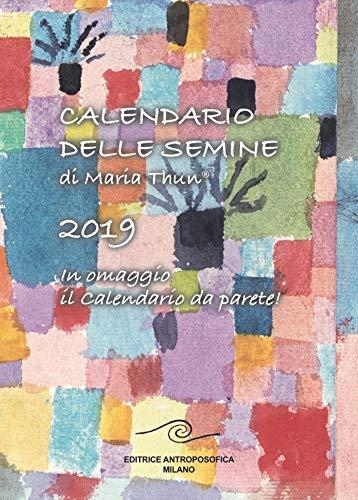 Calendario delle semine 2019. Con calendario da muro