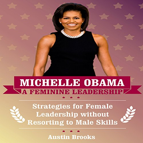 Michelle Obama: A Feminine Leadership cover art
