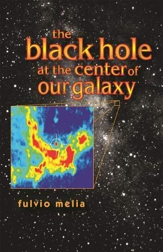 The Black Hole at the Center of Our Galaxy (Hardback) - Common