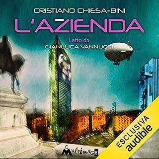 L'Azienda                   Di:                                                                                                                                 Cristiano Chiesa-Bini                               Letto da:                                                                                                                                 Gianluca Vannucci,                                                                                        Agnese Ermacora                      Durata:  5 ore e 6 min     7 recensioni     Totali 3,3