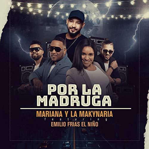 Por la Madruga - Mariana y La Makynaria