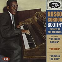 Bootin': the Best of the Rpm Years by Rosco Gordon (1998-11-24)