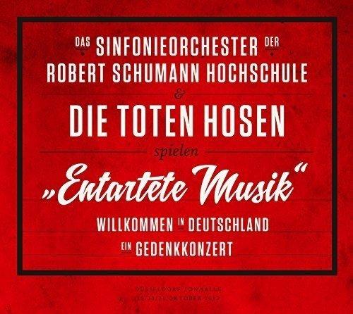 Die Toten Hosen: Entartete Musik Willkommen in Deutschland – ein Gedenkkonzert (Audio CD (Standard Version))