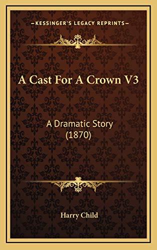 Cast for a Crown V3