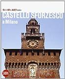 Castello Sforzesco a Milano (Mini artbooks)