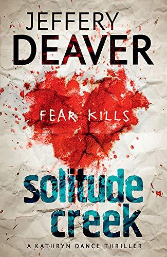 Solitude Creek: Fear Kills in Agent Kathryn Dance Book 4 (Kathryn Dance thrillers, Band 4)