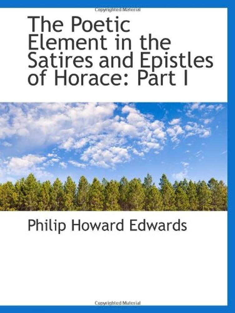 比較的にじみ出る自然The Poetic Element in the Satires and Epistles of Horace: Part I