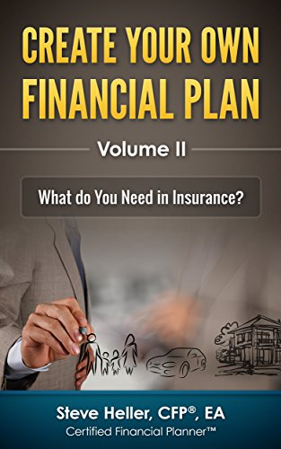 Create Your Own Financial Plan - Volume II: What do You Need in Insurance?