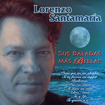 Lorenzo Santamaria: Sus Baladas Mas Bellas