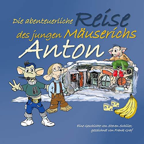 Anton: Die abenteuerliche Reise des jungen Mäuserichs