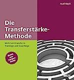 Die Transferstärke-Methode: Mehr Lerntransfer in Trainings und Coachings. Mit Online-Materialien