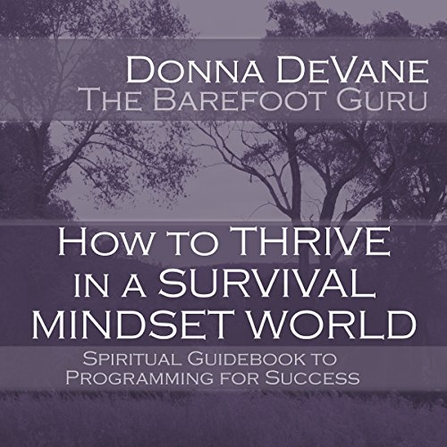 How to Thrive in a Survival Mindset World audiobook cover art