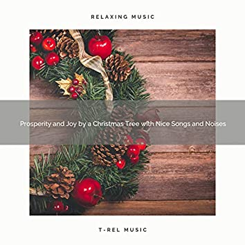 Prosperity and Joy by a Christmas Tree with Nice Songs and Noises