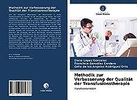 Methodik zur Verbesserung der Qualitaet der Transfusionstherapie: Transfusionsmedizin