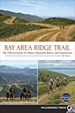 Bay Area Ridge Trail: The Official Guide for Hikers, Mountain Bikers, and Equestrians (English Edition)