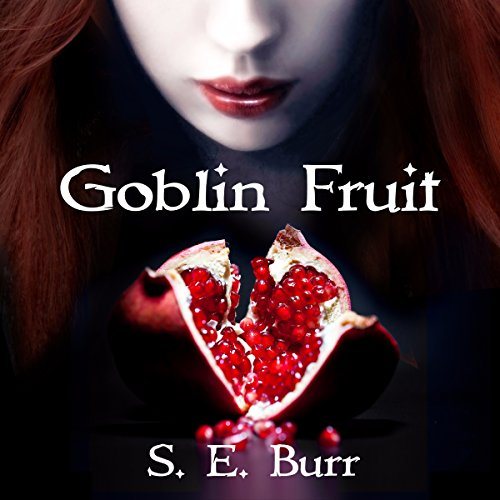 Goblin Fruit audiobook cover art