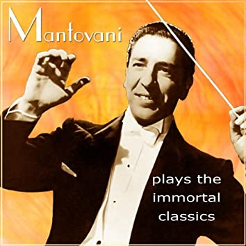 Mantovani Plays The Immortal Classics