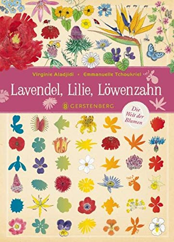 Lavendel, Lilie, Löwenzahn: Die Welt der Blumen