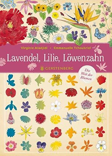 Lavendel, Lilie, Löwenzahn: Die Welt...