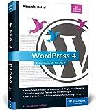 WordPress 4: Das umfassende Handbuch. Inkl. WordPress Themes, WordPress Templates, SEO, Google Analytics, Back-up u. v. m.