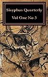 Sisyphus Quarterly: Volume One, Number 3 (Volume 1)